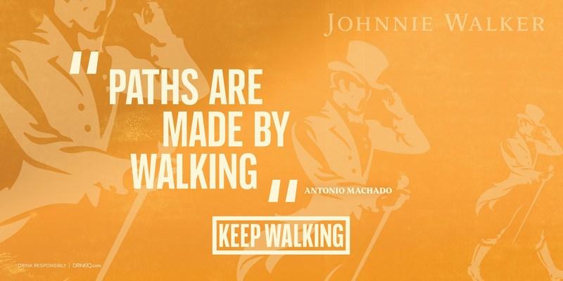 Paths are made by walking – Antonio Machado